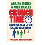 img - for [(Crunch Time: How Everyday Life is Killing the Future )] [Author: Mike Hanley] [Apr-2007] book / textbook / text book
