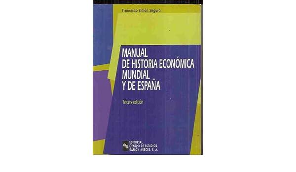 Manual de historia economica mundial y de España: Amazon.es: Simon ...
