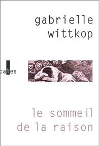 Le Sommeil de la raison par Gabrielle Wittkop-Ménardeau