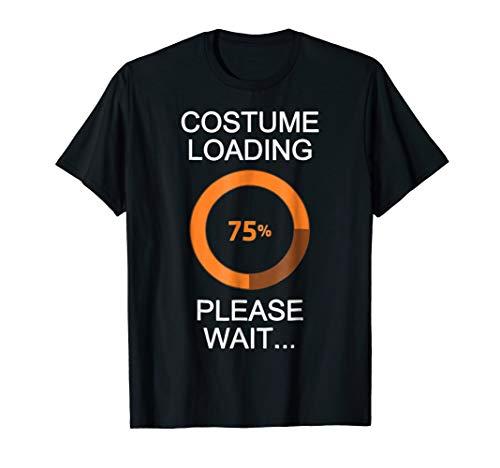Costume Loading Please Wait Halloween Nerd Geek T-Shirt -