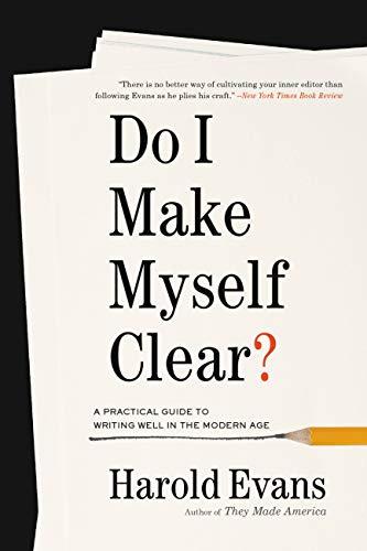 Do I Make Myself Clear?: Why Writing Well Matters - Kindle