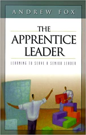 Book The Apprentice Leader: Learning to Serve a Senior Leader