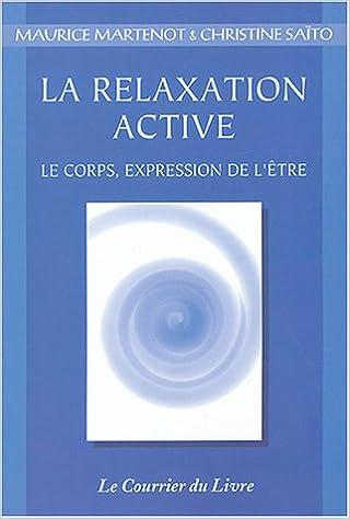 Téléchargement La Relaxation Active... ou Kinésophie, forme particulière de relaxation pdf ebook