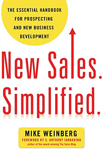 New Sales. Simplified.: The Essential Handbook for Prospecting and New Business Development (Best Way To Start A Cold Call)