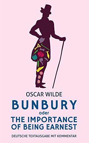 Bunbury oder The Importance Of Being Earnest: Deutsche Textausgabe (German Edition) (Humor In The Importance Of Being Earnest)