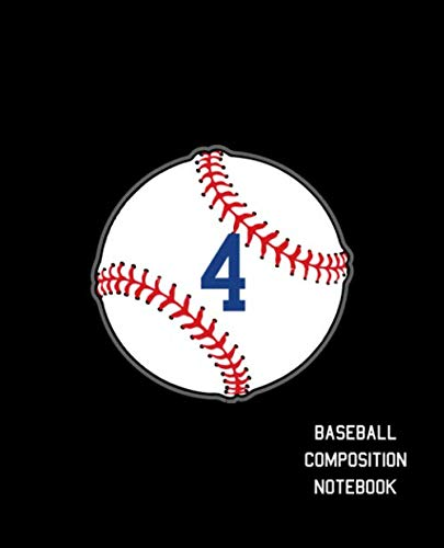 4 Baseball Composition Notebook: Baseball Journal for Boys Monogram Jersey Number 4 Wide Ruled Composition Notebook