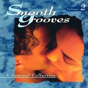 Smooth Grooves: A Sensual Collection, Vol. 2 by Rhino / Wea