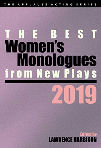 The Best Women's Monologues from New Plays, 2019 (Applause Acting Series)