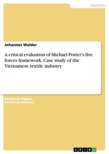 A critical evaluation of Michael Porter's five forces framework. Case study of the Vietnamese textile industry (English...