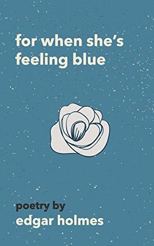 For When Shes Feeling Blue [Holmes, Edgar] (Tapa Blanda)