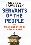 Servants of the People: The Inside Story of New Labour