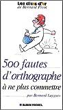 500 fautes d'orthographe à ne plus commettre