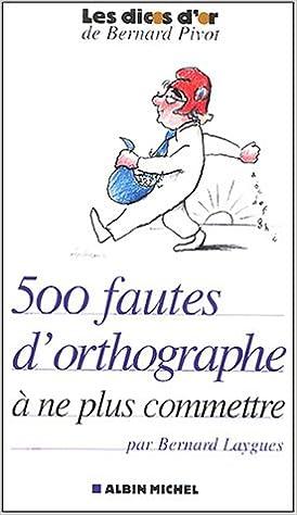 En ligne téléchargement gratuit 500 fautes d'orthographe à ne plus commettre pdf