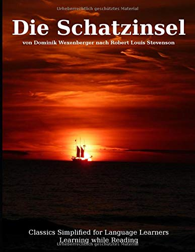 Learn German : Classics simplified for Language Learners: Die Schatzinsel