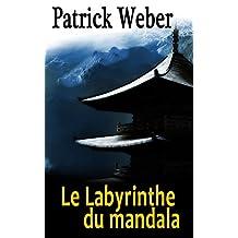 Le Labyrinthe du mandala (French Edition)