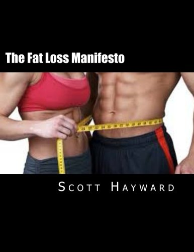 The Fat Loss Manifesto: 12 Weeks to Your Best Body EVER! ebook