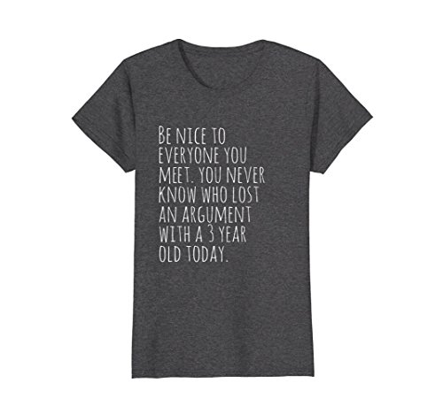 Womens Be Nice Tshirt -Tshirt for Moms and Dads Who Have Been There Small Dark - Nice Womens