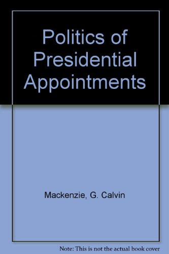 The Politics of Presidential Appointments