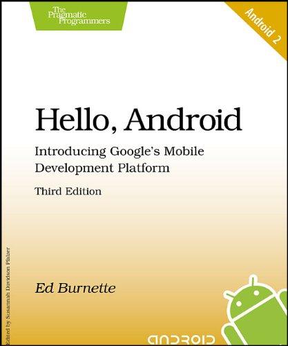 Hello, Android: Introducing Google's Mobile Development Platform by Ed Burnette, Publisher : Pragmatic Bookshelf