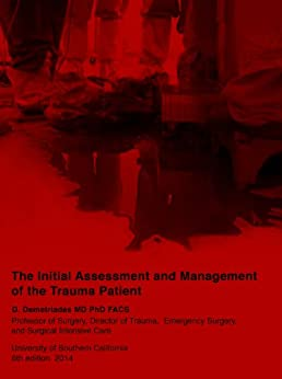 The Initial Assessment and Management of the Trauma Patient by [Demetriades, Demetrios]
