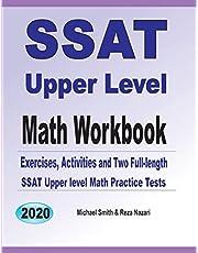 SSAT Upper Level Math Workbook: Exercises, Activities, and Two Full-Length SSAT Upper Level Math Practice Tests