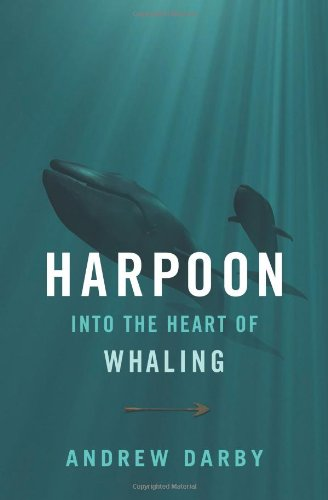 Harpoon: Into the Heart of Whaling (A Merloyd Lawrence Book)