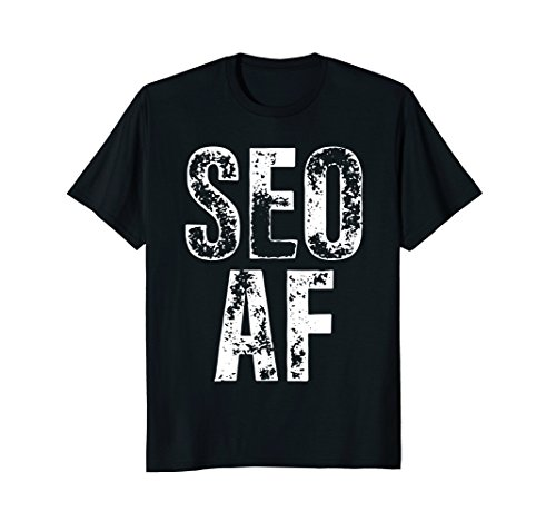 SEO AF T-Shirt For Online Marketers