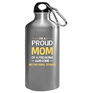 Proud Mom Of Freaking Awesome Motivational Speaker - Water Bottle