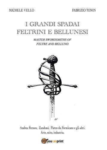 I grandi spadai feltrini e bellunesi (Italian Edition)