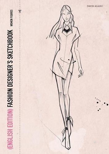 Fashion Designers Sketchbook - Women Figures (English Edition)
