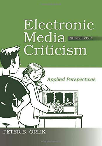 Electronic Media Criticism: Applied Perspectives (Communication (Routledge Paperback))