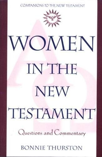Women in the New Testament: Questions and Commentary (Companions to the New Testament)