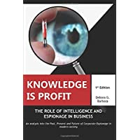 Knowledge is Profit: The Role of Espionage and Intelligence in Business