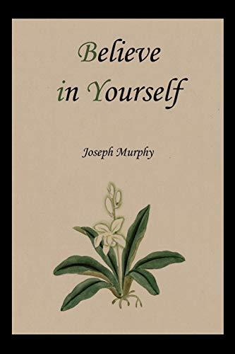 Believe in Yourself Joseph Murphy