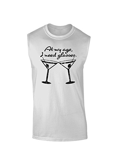 TooLoud At My Age I Need Glasses - Martini Distressed Muscle Shirt - White - Large