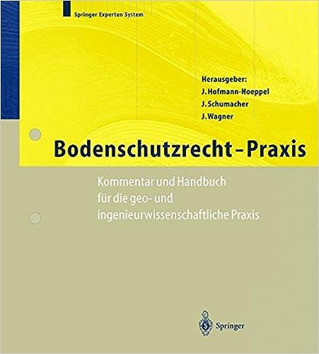 Bodenschutzrecht - Praxis: Kommentar Und Handbuch Fa1/4r Die Geo- Und Ingenieurwissenschaftliche Praxis