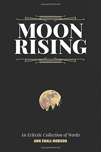 Moon Rising: An Eclectic Collection of Works PDF