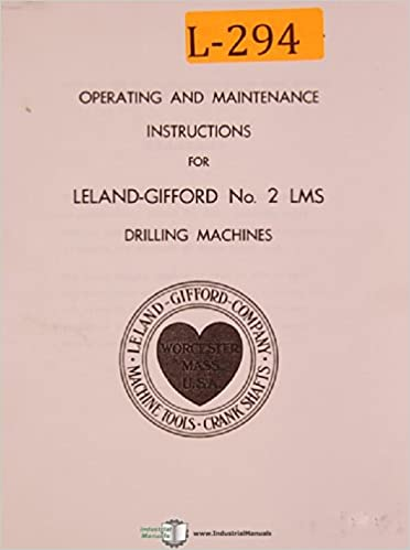 Leland-Gifford 2-LMS Drilling Machine Operation Manual