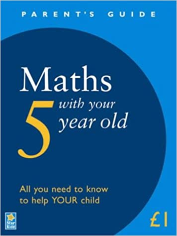 Maths with Your 5 Year Old (Parent's Guide): 9781842580455