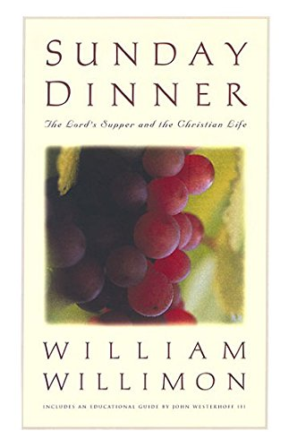 (Sunday Dinner: The Lords Supper and the Christian Life)
