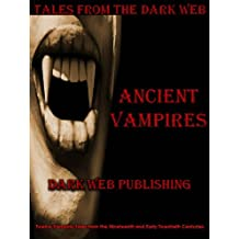 Ancient Vampires (Tales from the Dark Web Book 1)