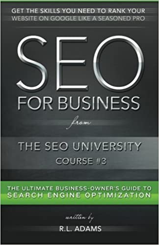 Book SEO for Business: The Ultimate Business-Owner's Guide to Search Engine Optimization: Volume 3 (SEO University)