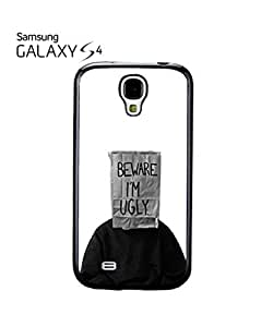 Beware I am Ugly Funny Mobile Cell Phone Case Samsung Galaxy S4 White