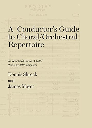 A Conductor's Guide to Choral/Orchestral Repertoire