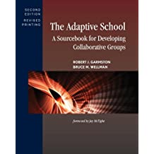 The Adaptive School: A Sourcebook for Developing Collaborative Groups