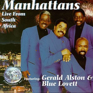 Manhattans Live! From South Africa (featuring Gerald Alston & Blue Lovett) by Classic World
