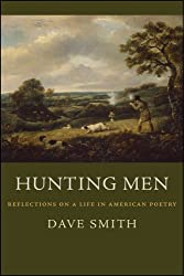 Hunting Men: Reflections on a Life in American Poetry