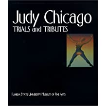 Judy Chicago: Trials and Tributes