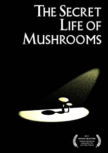 The Secret Life of Mushrooms