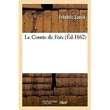LE COMTE DE FOIX, PAR FREDERIC SOULIE. (SUITE DU VICOMTE DE BEZIERS ET DU COMTE DE TOULOUSE.)